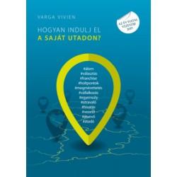 Varga Vivien: Hogyan indulj el a saját utadon?