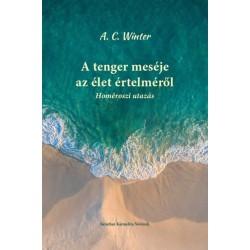 A.C. Winter: A tenger meséje az élet értelméről - Homéroszi utazás