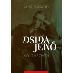 Láng Gusztáv: Dsida Jenő költészete - 2. jelentősen bővített kiadás