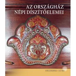 Tasnádi Zsuzsanna: Az Országház népi díszítőelemei