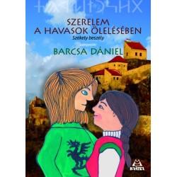 Barcsa Dániel: Szerelem a havasok ölelésében - Székely beszély