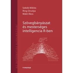 Sebők Miklós, Ring Orsolya, Máté Ákos: Szövegbányászat és mesterséges intelligencia R-ben