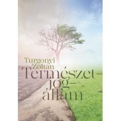 Turgonyi Zoltán: Természetjogállam