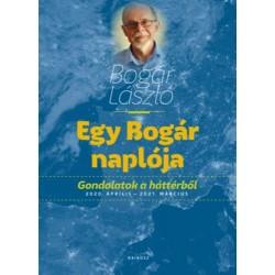 Bogár László: Egy Bogár naplója - Gondolatok a háttérből - 2020. április - 2021. március