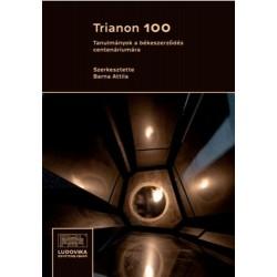 Barna Attila: Trianon 100 - Tanulmányok a békeszerződés centenáriumára