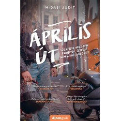 Hidasi Judit: Április út - Szerelem, amit sem tragédia, sem idő nem szakíthat szét