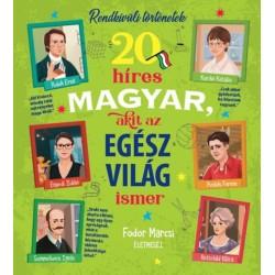 Fodor Marcsi: 20 híres magyar, akit az egész világ ismer