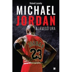 Roland Lazenby: Michael Jordan - A Levegő Ura