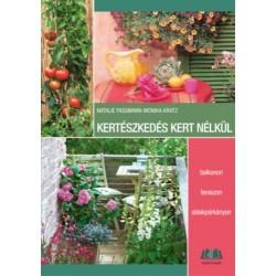 Natalie Faßmann, Monika Kratz: Kertészkedés kert nélkül