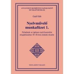 Gaál Edit: Nyelvművelő munkafüzet 1. - Feladatok az igényes nyelvhasználat elsajátításához 10-18 éves diákok részére