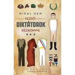 Mikal Hem: Kezdő diktátorok kézikönyve