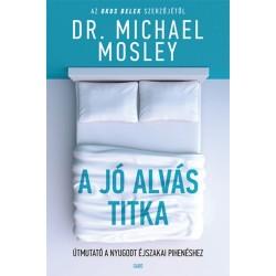 Dr. Michael Mosley: A jó alvás titka