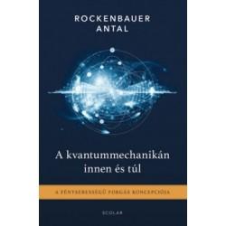Rockenbauer Antal: A kvantummechanikán innen és túl - A fénysebességű forgás koncepciója