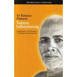 Sri Ramana Maharsi: Tudatos halhatatlanság