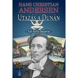 Hans Christian Andresen: Utazás a Dunán - Egy költő bazárja