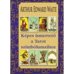 Arthur Edward Waite: Képes ismertető a Tarot szimbólumaihoz
