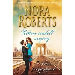 Nora Roberts: Nekem rendelt asszony - Alex meggyőzése