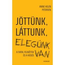 Anne Helen Petersen: Jöttünk, láttunk, elegünk van - A fiatal felnőttek és a kiégés
