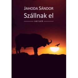 Jahoda Sándor: Szállnak el