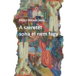 Patócs Molnár János: A szeretet soha el nem fagy