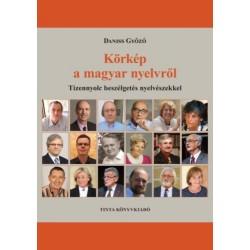 Daniss Győző: Körkép a magyar nyelvről - Tizennyolc beszélgetés nyelvészekkel