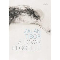 Zalán Tibor: A lovak reggelije