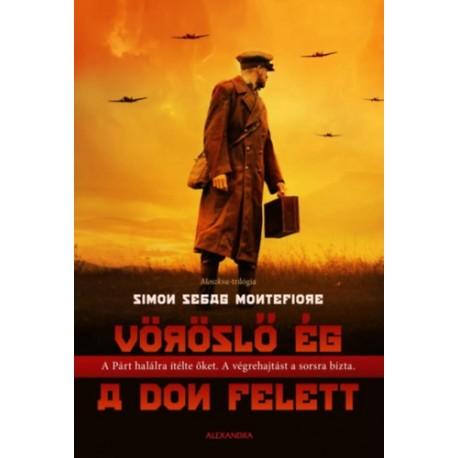 Simon Sebag Montefiore: Vöröslő ég a Don felett
