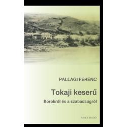 Pallagi Ferenc: Tokaji keserű