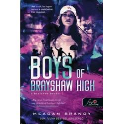Meagan Brandy: Boys of Brayshaw High - A Brayshaw bandái - A banda 1.