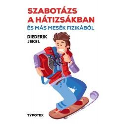 Diederik Jekel: Szabotázs a hátizsákban és más mesék fizikából