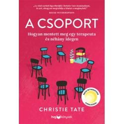 Christie Tate: A csoport - Hogyan mentett meg egy terapeuta és néhány idegen