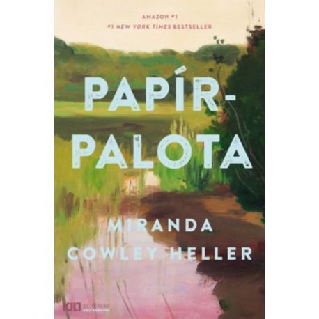 Miranda Cowley Heller: Papírpalota