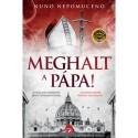 Nuno Nepomuceno: Meghalt a pápa!