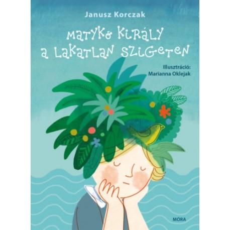Janusz Korczak: Matykó király a lakatlan szigeten