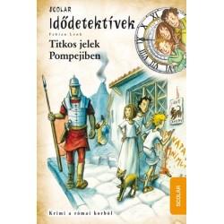 Fabian Lenk: Titkos jelek Pompejiben - Idődetektívek 22.