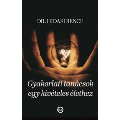 Dr. Hidasi Bence: Gyakorlati tanácsok egy kivételes élethez