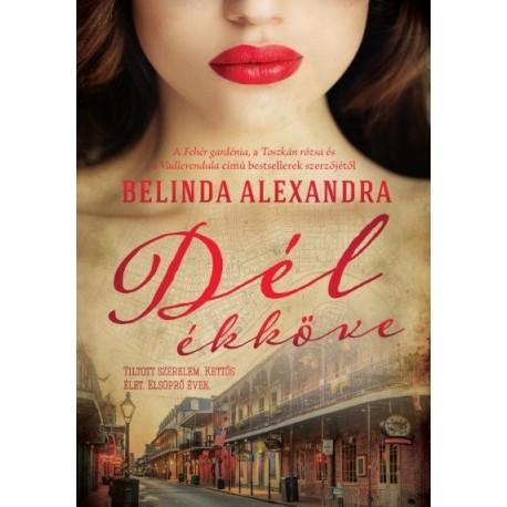 Belinda Alexandra: Dél ékköve
