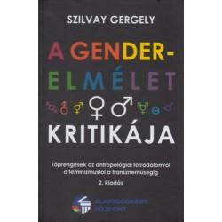 Szilvay Gergely: A gender-elmélet kritikája - Töprengések az antropológiai forradalomról a feminizmustól a transzneműségig