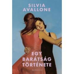 Silvia Avallone: Egy barátság története