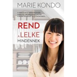 Marie Kondo: Rend a lelke mindennek - A varázslatos japán módszer