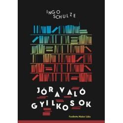 Ingo Schulze: Jóravaló gyilkosok