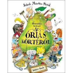 Jakob Martin Strid: Hihetetlen történet az óriás körtéről