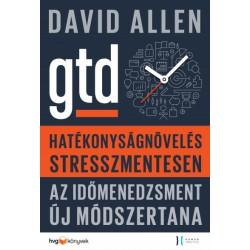 David Allen: Hatékonyságnövelés stresszmentesen - GTD Az időmenedzsment új módszertana