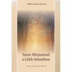 William-Marie Merchat: Szent Mirjammal a Lélek örömében