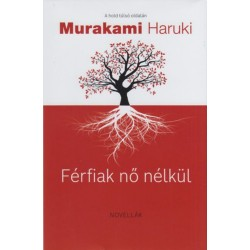 Murakami Haruki: Férfiak nő nélkül