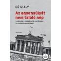 Aly Götz: Az egyensúlyát nem találó nép - A németek a szabadságtól való félelem és a kollektivizmus között