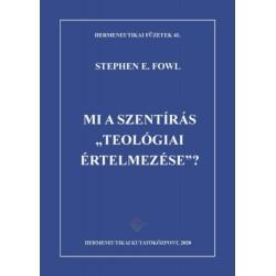 Stephen E. Fowl: Mi a Szentírás teológiai értelmezése?