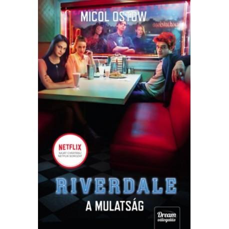 Micol Ostow: Riverdale - A mulatság - Riverdale-sorozat 3. rész