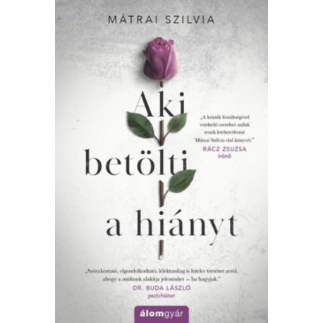 Mátrai Szilvia: Aki betölti a hiányt