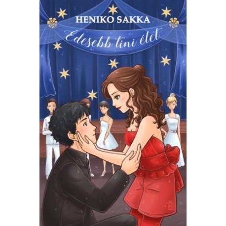 Heniko Sakka: Édesebb tini élet